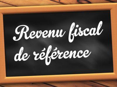 Comprendre le Revenu Fiscal de Référence